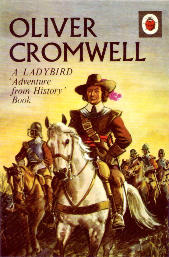 Oliver Cromwell: A Ladybird 'Adventure from History' Book